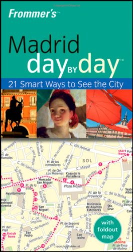 Frommer's Madrid Day by Day (Frommer's Day by Day - Pocket)