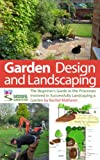 Garden Design and Landscaping - The Beginners Guide to the Processes Involved with Successfully Landscaping a Garden (an overview) (How to Plan a Garden Series Book 7)