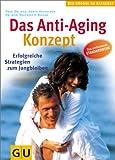 Anti-Aging-Konzept, Das (Die großen GU Ratgeber)
