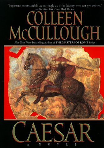 Caesar: A Novel (Masters of Rome Series), COLLEEN MCCULLOUGH