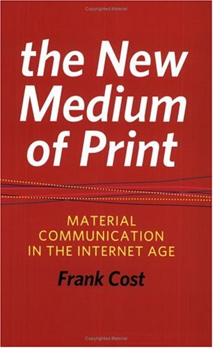 The New Medium of Print: Material Communication in the...