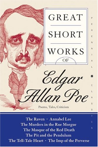 Great Short Works of Edgar Allan Poe: Poems Tales Criticism (Perennial Classics), Edgar Allan Poe