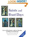 Saints and Feast Days: Lives of the Saints: with a Calendar and Ways to Celebrate