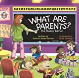 What Are Parents? The Daddy Edition