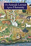 The Animals Lawsuit Against Humanity: An Illustrated 10th Century Iraqi Ecological Fable