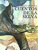 Cuentos de la selva (Spanish Edition)