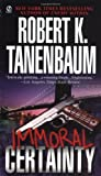 img - for By Robert K. Tanenbaum Immoral Certainty (Signet) [Mass Market Paperback] book / textbook / text book
