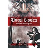 Thorgil Bloodaxe: Enter the White Queenby Ralph E.  Laitres