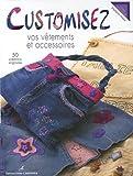echange, troc Stéphanie Pavard - Customisez vos vêtements et accessoires : 50 Créations originales