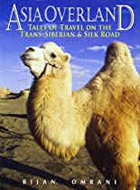 Asia Overland: Tales of Travel on the Trans-Siberian & Silk Road (Odyssey Guides)