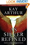 As Silver Refined: Answers to Life's...