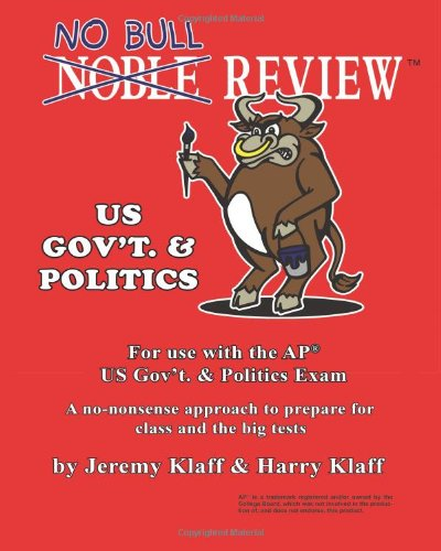 No Bull Review - US Government and Politics: For Use with the AP US Government and Politics Exam