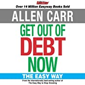 Get Out of Debt Now | [Allen Carr]
