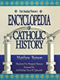 Our Sunday Visitor's Encyclopedia of Catholic History (0879737433) by Matthew Bunson