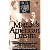 Maggie's American Dream: The Life and Times of a Black Family (Plume) ~ James P. Comer