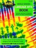 img - for The Basic/Not Boring Middle Grades Language Arts Book Grades 6-8+: Inventive Exercises to Sharpen Skills and Raise Achievement book / textbook / text book
