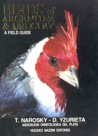 Birds of Argentina & Uruguay, A Field Guide