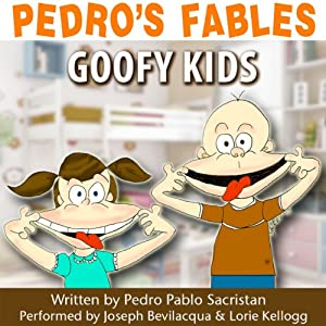 Pedro's Fables: Goofy Kids Audiobook