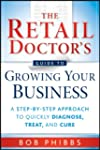 The Retail Doctor's Guide to Growing...