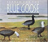 img - for Search for The Blue Goose: J.Dewey Soper: The Arctic Adventures of a Canadian Naturalist book / textbook / text book