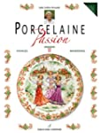 Porcelaine Passion : Volume 2, Voyage...