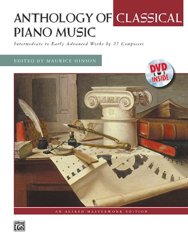 Anthology of Classical Piano Music: Intermediate to Early Advanced Works by 27 Composers (Alfred Masterwork Edition)