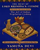 The Best of Lord Krishna's Cuisine: Favorite Recipes from The Art of Indian Vegetarian Cooking (Plume)