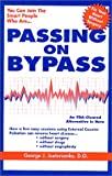 img - for Passing on Bypass Using External Counterpulsation : an FDA Cleared Alternative, to Treat Heart Disease Without Surgery, Drugs or Angioplasty! book / textbook / text book