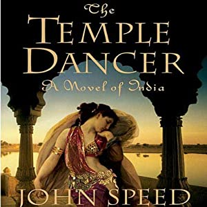The Temple Dancer: A Novel of India | [John Speed]