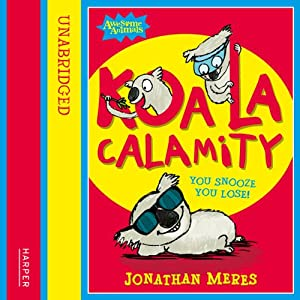 Awesome Animals: Koala Calamity | [Jonathan Meres]