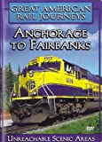 Great American Rail Journeys: Anchorage to Fairbanks