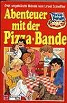Abenteuer mit der Pizza- Bande. [Samm...