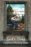 God's Song: Psalms in Rhyming Meter