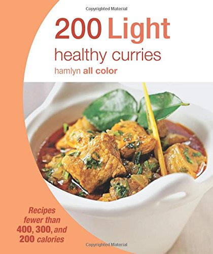 200 Light Curries: Recipes fewer than 400, 300, and 200 calories (Hamlyn All Color) by Hamlyn