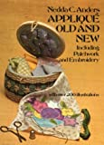 img - for Appliqu  Old and New: Including Patchwork and Embroidery book / textbook / text book