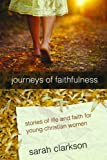 Journeys of Faithfulness: Stories of Life and Faith for Young Christian Women
