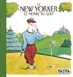 le new yorker ; le monde du golf (2840014580) by Mankoff, Robert