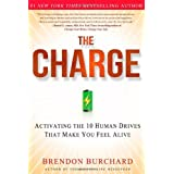 The Charge: Activating the 10 Human Drives That Make You Feel Alive ~ Brendon Burchard