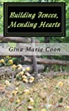 img - for Building Fences, Mending Hearts: Silver Springs Settlers Series, Book 1 book / textbook / text book