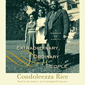 Extraordinary, Ordinary People: A Memoir of Family | [Condoleezza Rice]