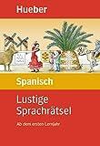 Lustige Sprachrätsel Spanisch: Ab dem ersten Lernjahr