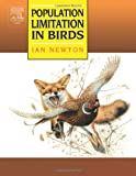 Population Limitation in Birds (0123884829) by Newton, Ian