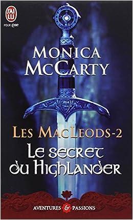 Les MacLeods tome 2 le secret du highlander - Monica McCarty