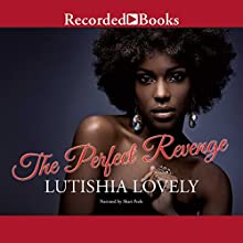 The Perfect Revenge (       UNABRIDGED) by Lutishia Lovely Narrated by Shari Peele
