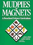 Mudpies to Magnets: A Preschool Scien...