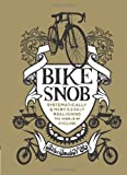 Bike Snob: Systematically &amp; Mercilessly Realigning the World of Cycling
