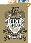 Bike Snob: Systematically & Merciless...