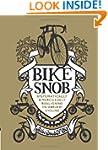 Bike Snob: Systematically & Merciless...