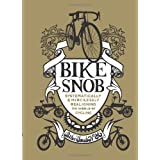 Bike Snob: Systematically & Mercilessly Realigning the World of Cyclingby BikeSnobNYC
