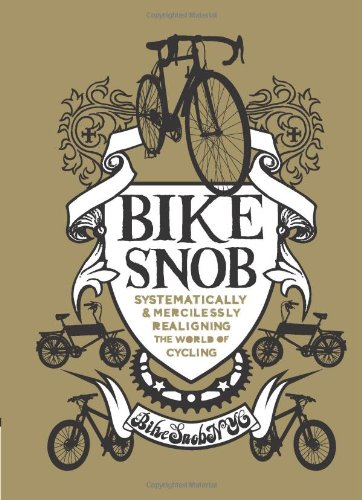 Bike Snob Systematically Mercilessly Realigning